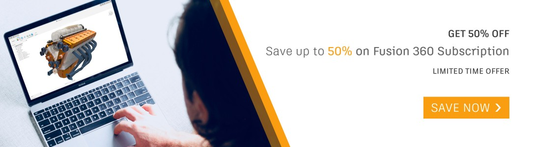 Subscribe now and save up to 50% on Fusion 360