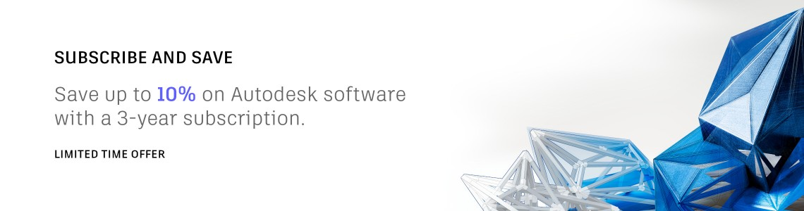 Save up to 10% on Autodesk products with a 3-year subscription